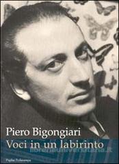 Voci in un labirinto di Piero Bigongiari